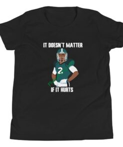 """It Doesn't Matter If It """"Hurts"""" Youth Short Sleeve T-Shirt"""
