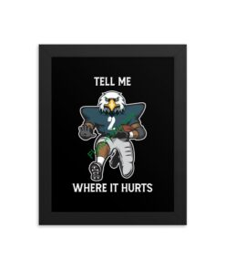 Tell Me Where It Hurts ( Jalen Hurts ) Framed poster